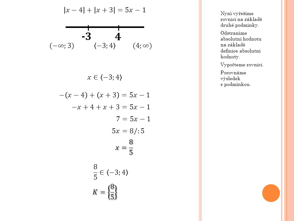 𝑥−4 + 𝑥+3 =5𝑥−1 (−∞;3) −3;4 (4;∞) 𝑥∈ −3;4 − 𝑥−4 + 𝑥+3 =5𝑥−1
