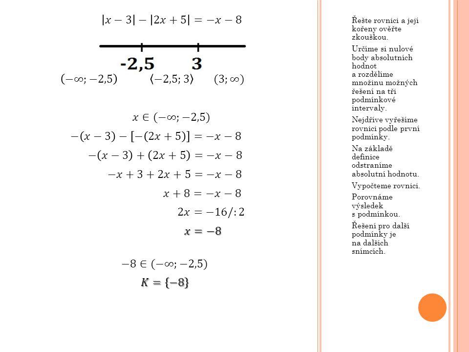 𝑥−3 − 2𝑥+5 =−𝑥−8 −∞;−2,5 −2,5;3 (3;∞) 𝑥∈(−∞;−2,5) − 𝑥−3 − − 2𝑥+5 =−𝑥−8