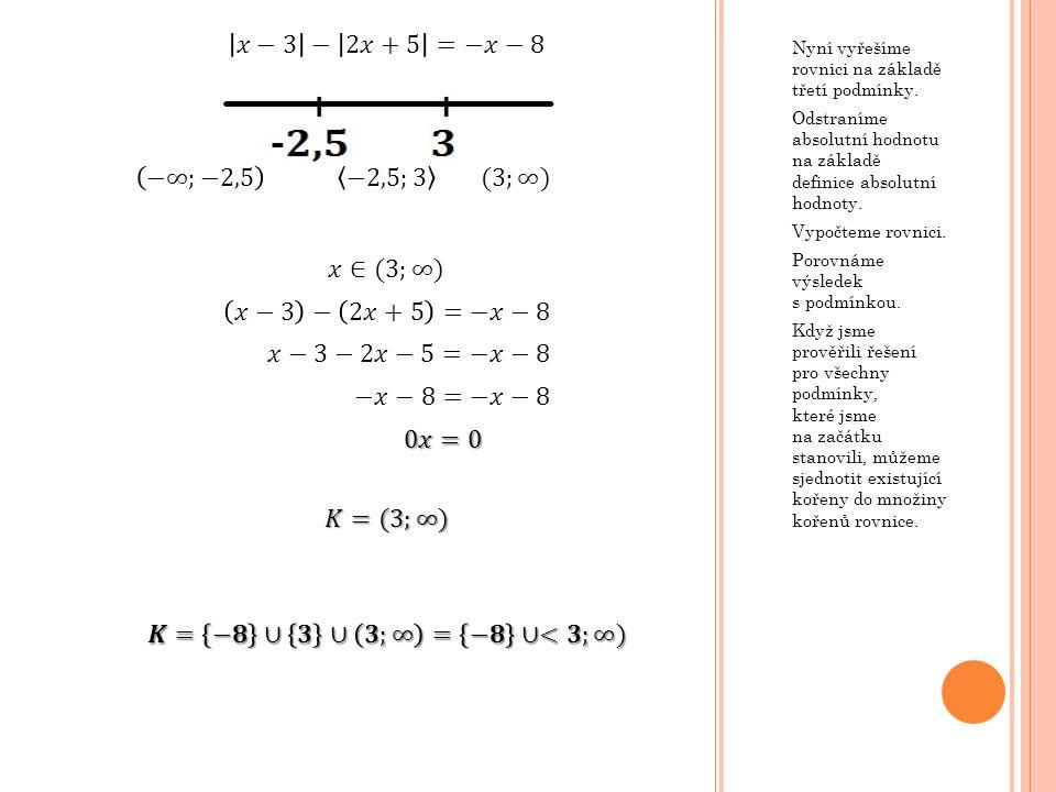 𝑥−3 − 2𝑥+5 =−𝑥−8 −∞;−2,5 −2,5;3 (3;∞) 𝑥∈(3;∞) 𝑥−3 − 2𝑥+5 =−𝑥−8