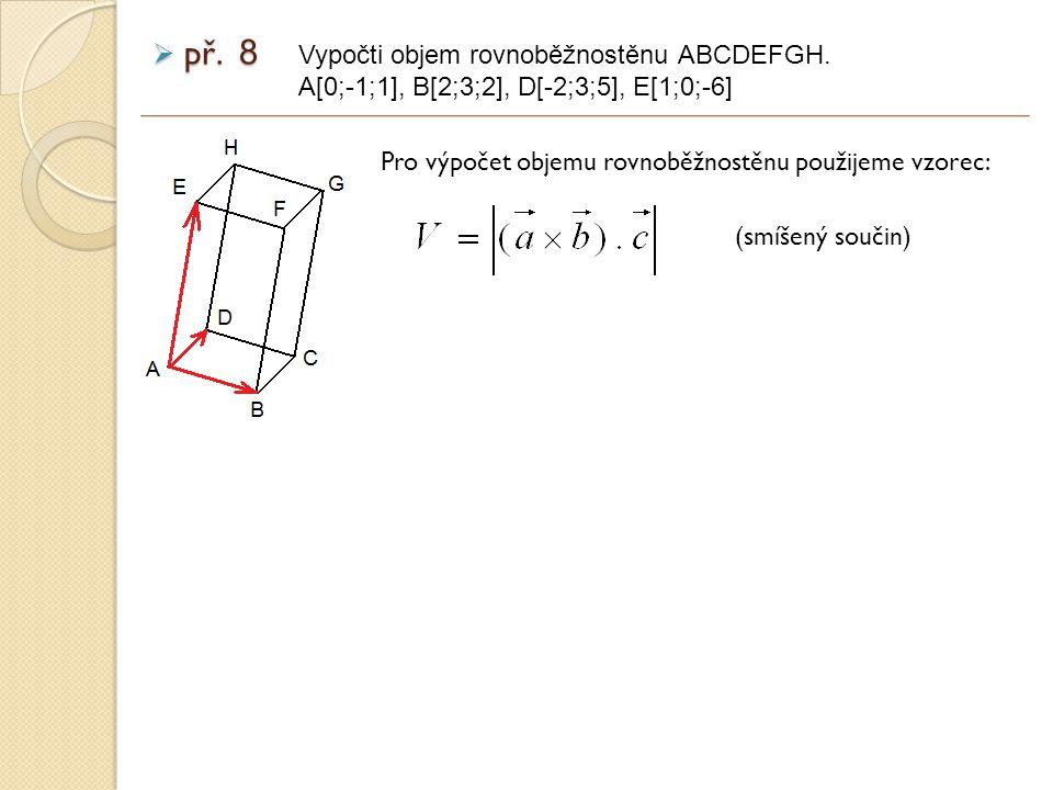 př. 8 Vypočti objem rovnoběžnostěnu ABCDEFGH.