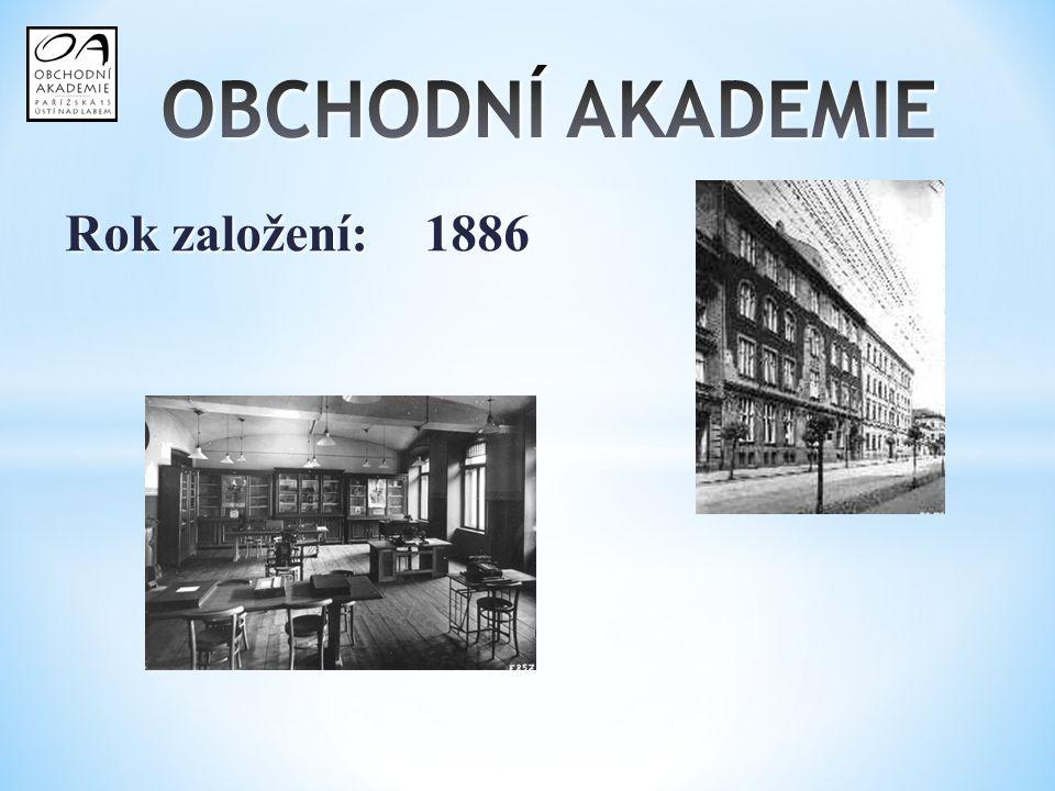 OBCHODNÍ AKADEMIE Rok založení: 1886
