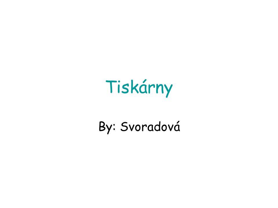 Tiskárny By: Svoradová