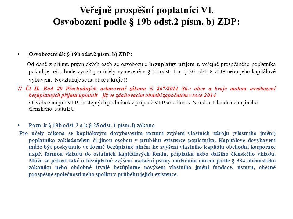 Veřejně prospěšní poplatníci VI. Osvobození podle § 19b odst. 2 písm