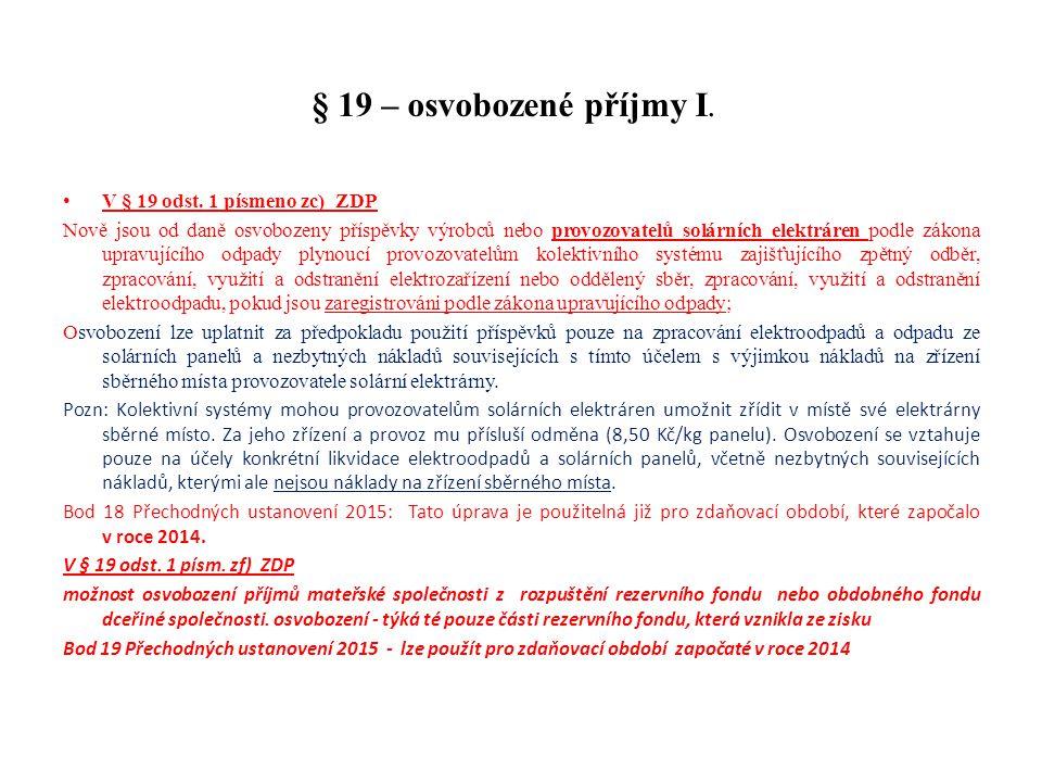 § 19 – osvobozené příjmy I. V § 19 odst. 1 písmeno zc) ZDP