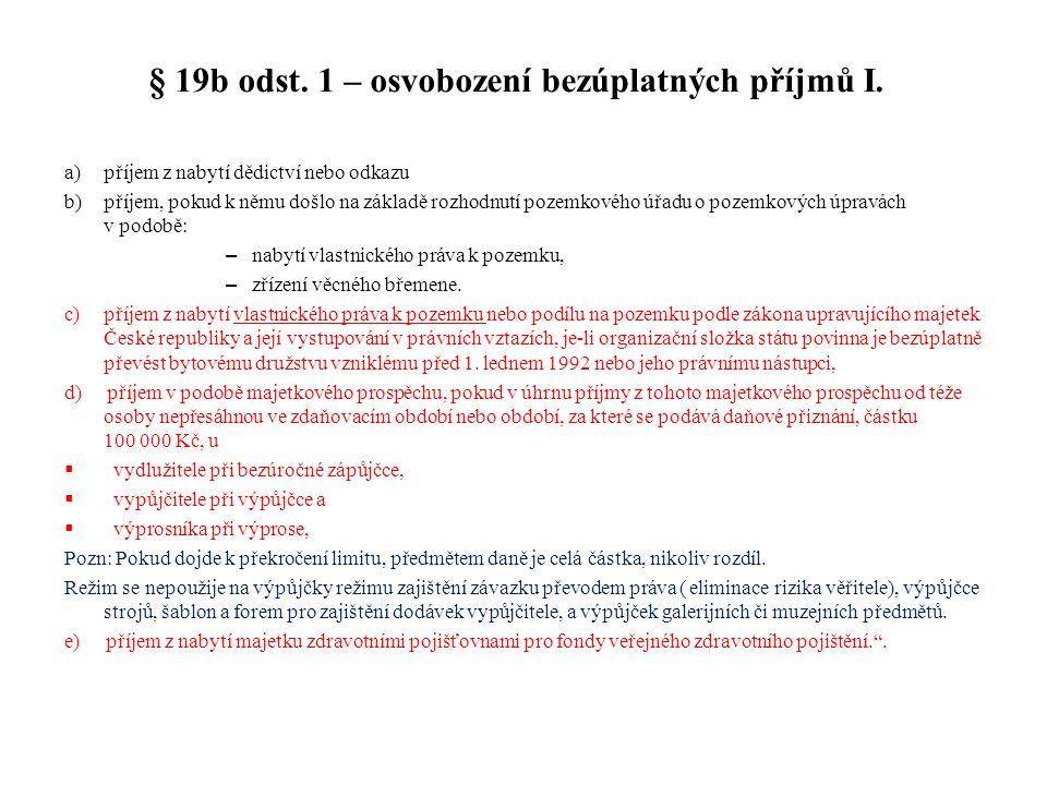 § 19b odst. 1 – osvobození bezúplatných příjmů I.
