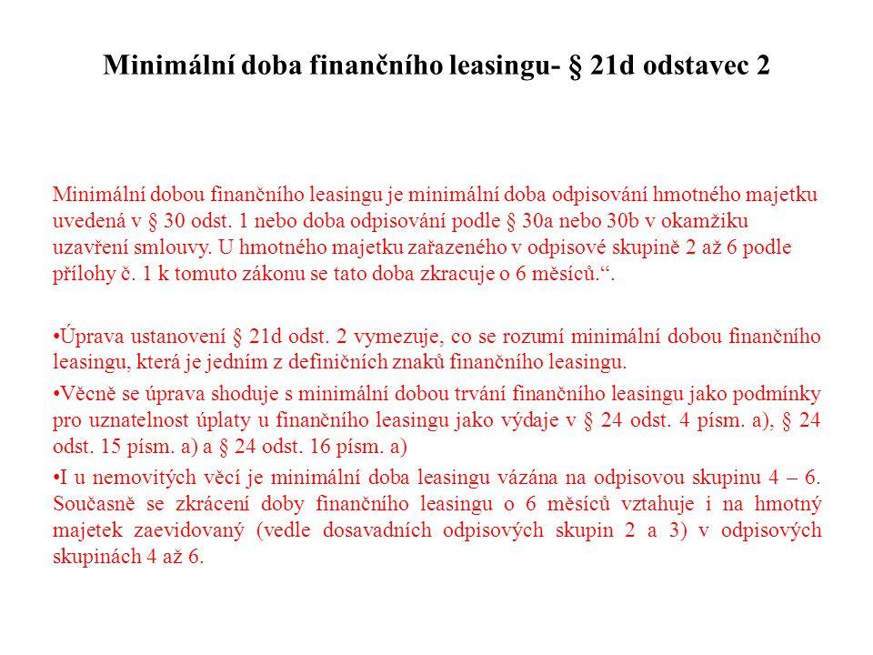 Minimální doba finančního leasingu- § 21d odstavec 2
