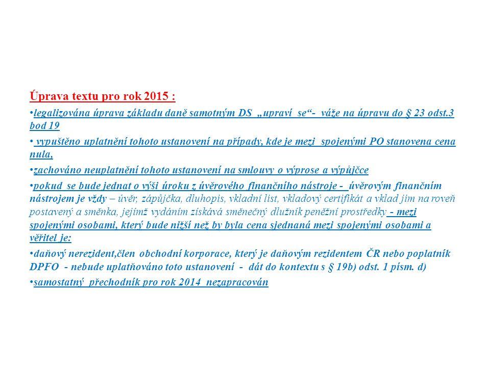 """Úprava textu pro rok 2015 : legalizována úprava základu daně samotným DS """"upraví se - váže na úpravu do § 23 odst.3 bod 19."""