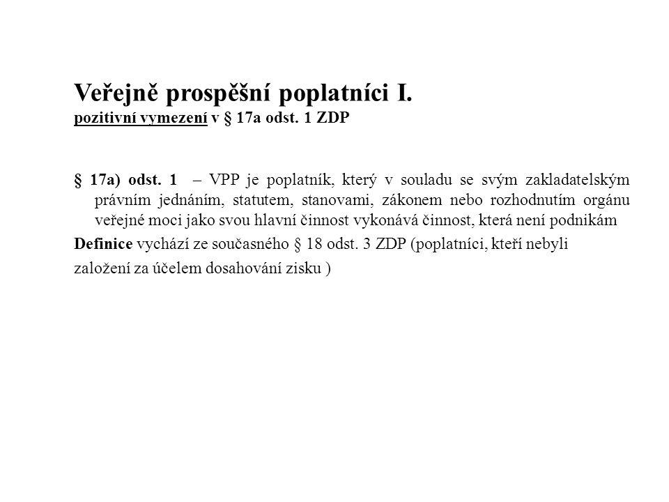Veřejně prospěšní poplatníci I. pozitivní vymezení v § 17a odst. 1 ZDP