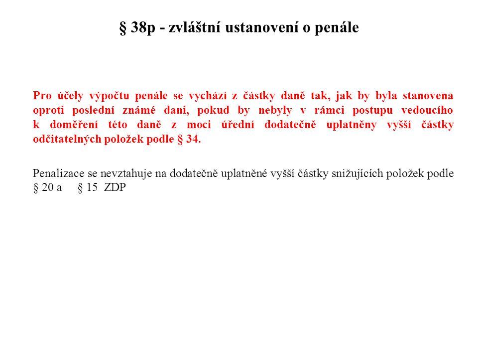§ 38p - zvláštní ustanovení o penále