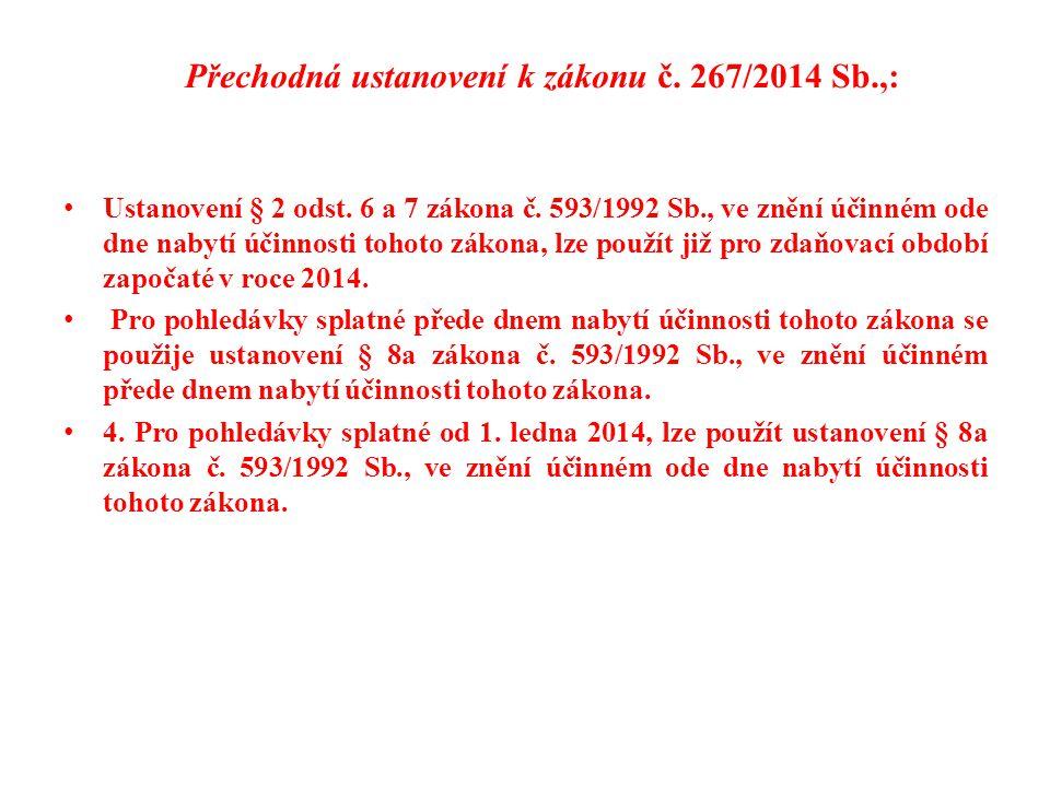 Přechodná ustanovení k zákonu č. 267/2014 Sb.,: