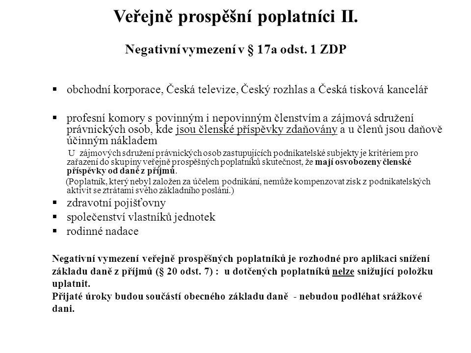Veřejně prospěšní poplatníci II. Negativní vymezení v § 17a odst. 1 ZDP