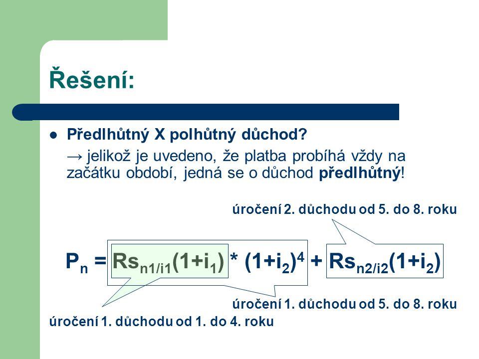 Pn = Rsn1/i1(1+i1) * (1+i2)4 + Rsn2/i2(1+i2)