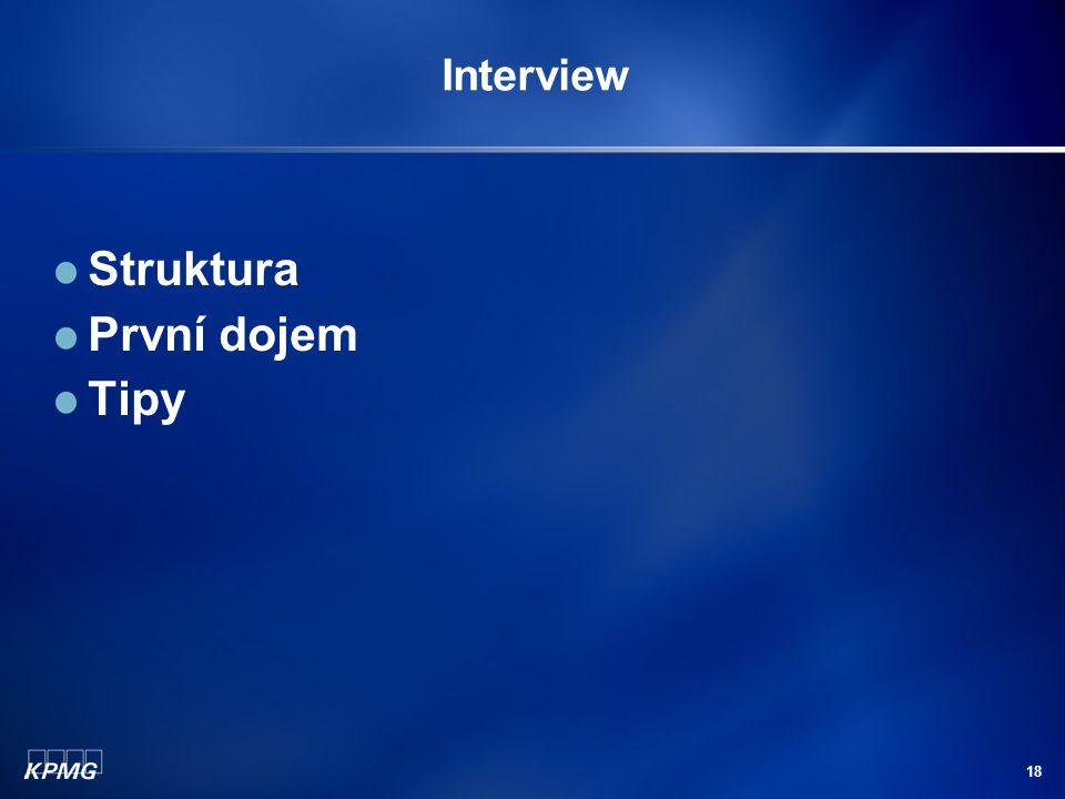 Interview Struktura První dojem Tipy