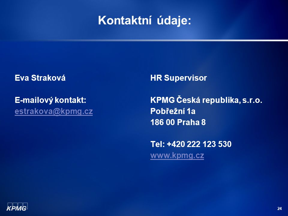 Kontaktní údaje: Eva Straková E-mailový kontakt: estrakova@kpmg.cz