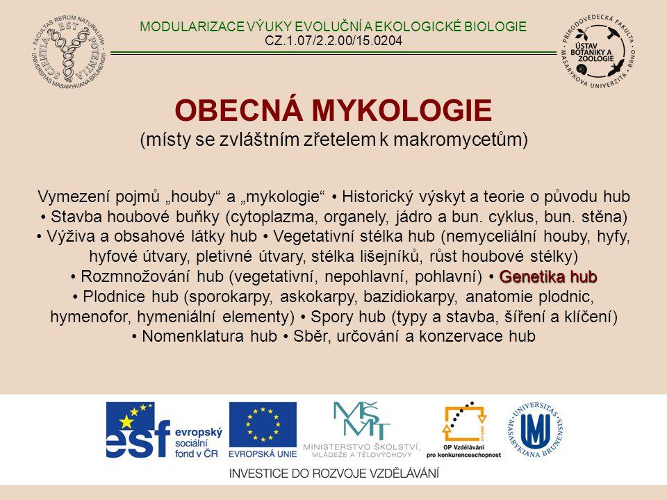 OBECNÁ MYKOLOGIE (místy se zvláštním zřetelem k makromycetům)