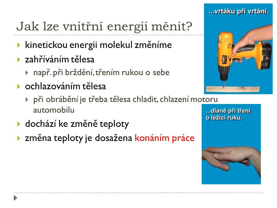 Jak lze vnitřní energii měnit