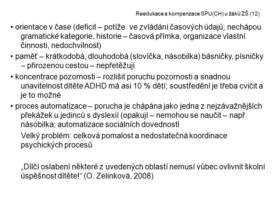 Reedukace a kompenzace SPU(CH) u žáků ZŠ (12)
