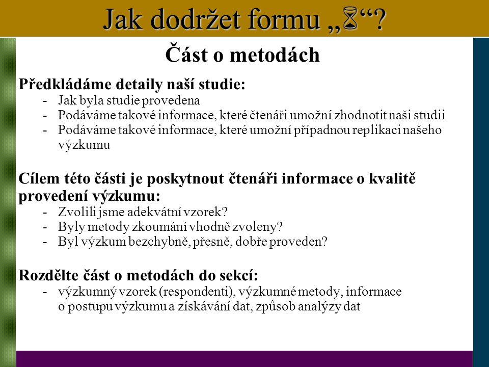 """Jak dodržet formu """" Část o metodách"""