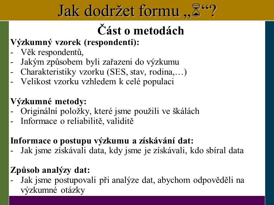 """Jak dodržet formu """" Část o metodách Výzkumný vzorek (respondenti):"""