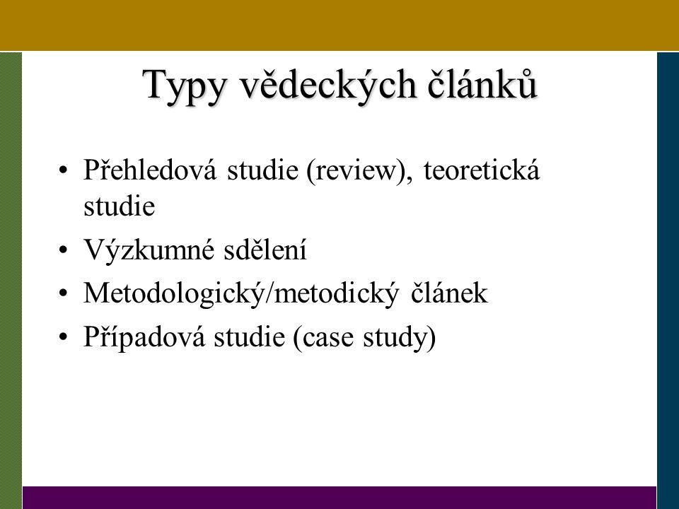 Typy vědeckých článků Přehledová studie (review), teoretická studie