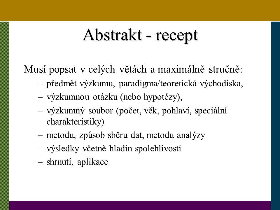 Abstrakt - recept Musí popsat v celých větách a maximálně stručně: