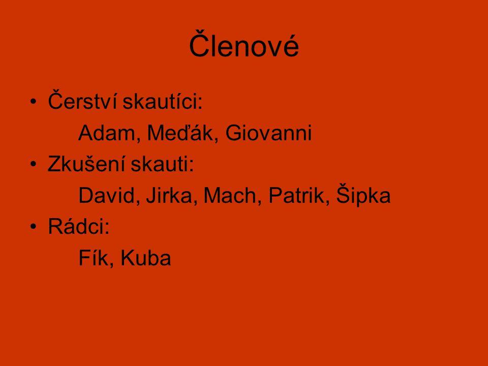 Členové Čerství skautíci: Adam, Meďák, Giovanni Zkušení skauti: