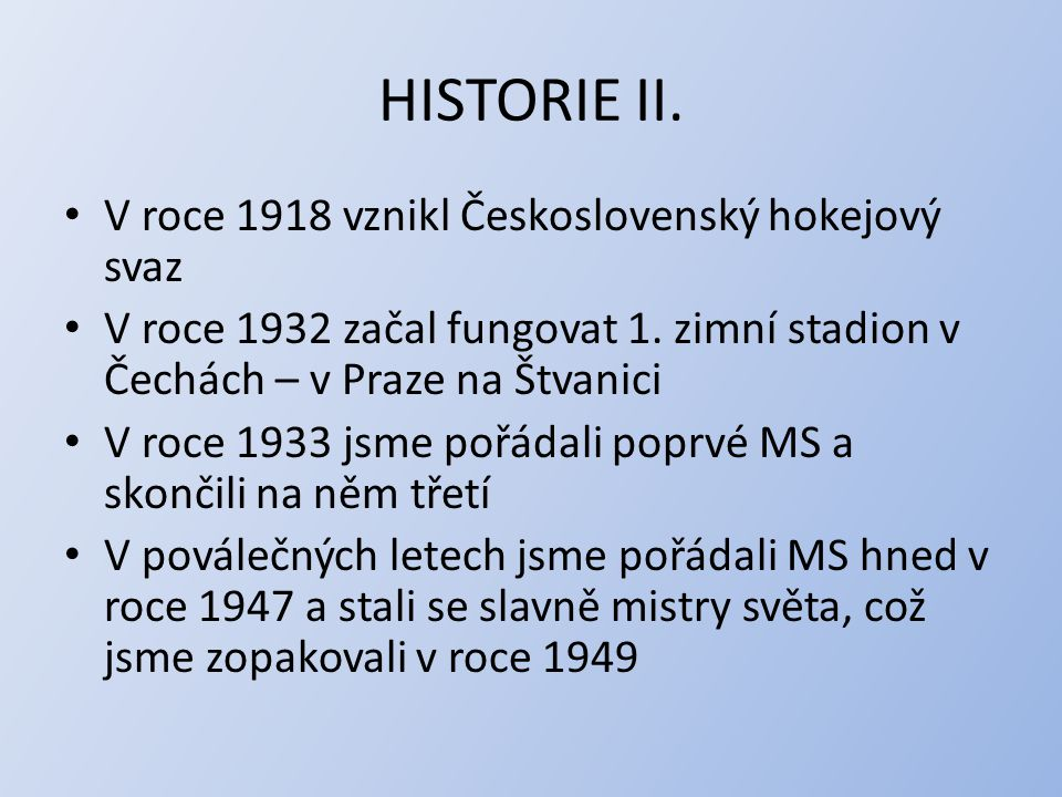 HISTORIE II. V roce 1918 vznikl Československý hokejový svaz