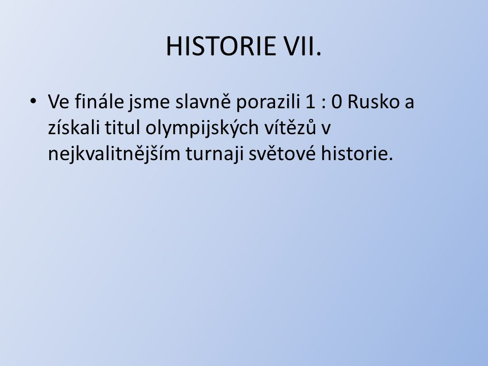 HISTORIE VII.