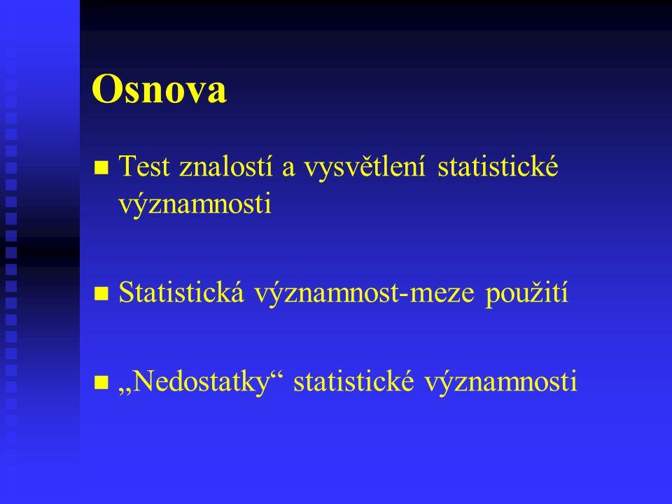 Osnova Test znalostí a vysvětlení statistické významnosti