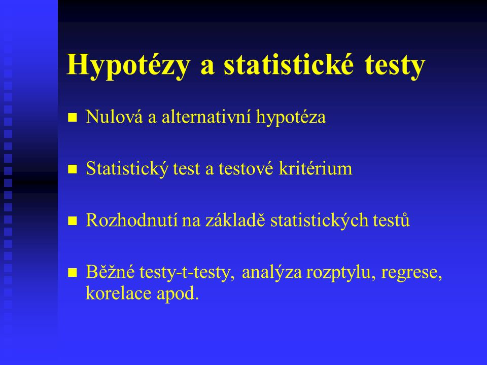 Hypotézy a statistické testy