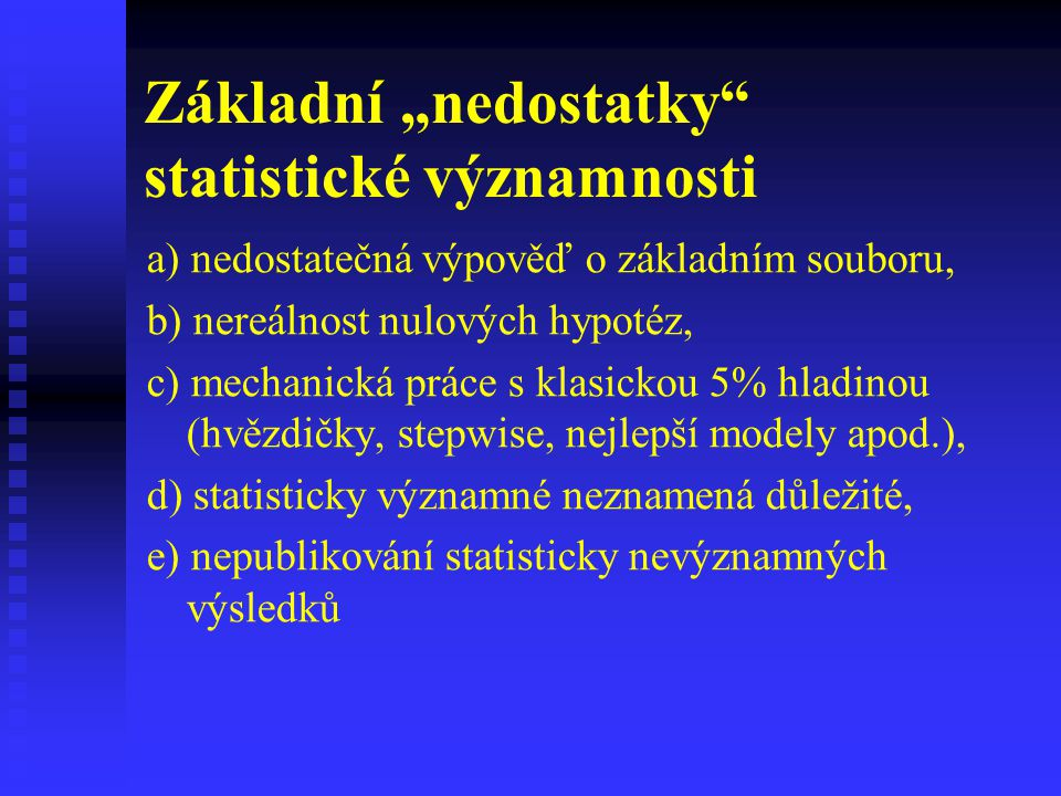 """Základní """"nedostatky statistické významnosti"""