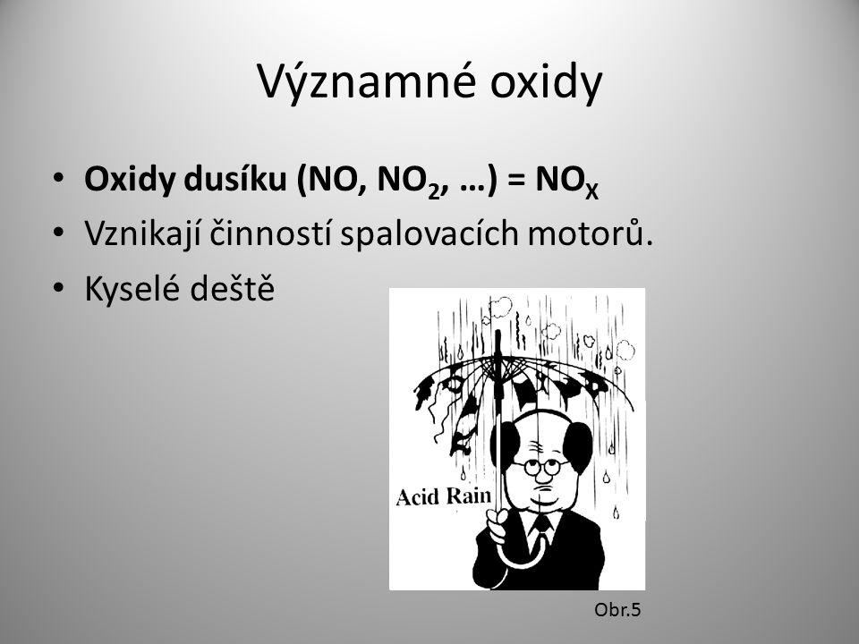 Významné oxidy Oxidy dusíku (NO, NO2, …) = NOX
