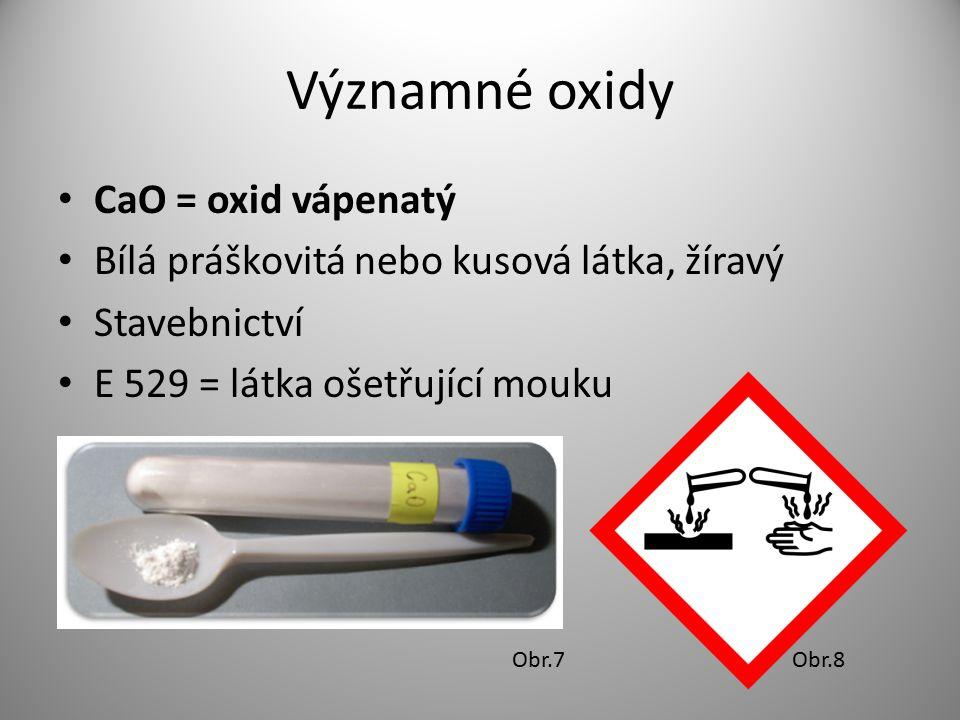 Významné oxidy CaO = oxid vápenatý
