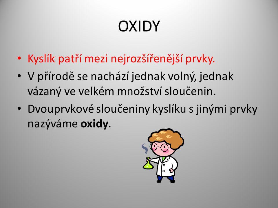 OXIDY Kyslík patří mezi nejrozšířenější prvky.