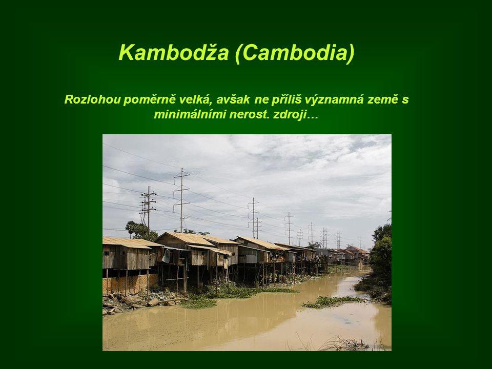 Kambodža (Cambodia) Rozlohou poměrně velká, avšak ne příliš významná země s minimálními nerost.
