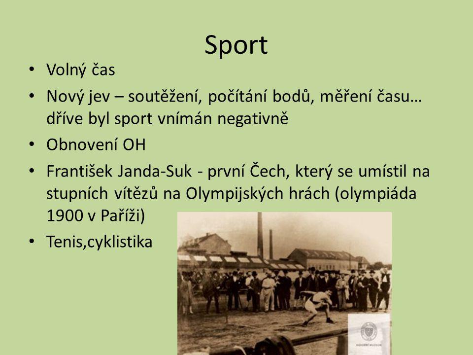 Sport Volný čas. Nový jev – soutěžení, počítání bodů, měření času… dříve byl sport vnímán negativně.