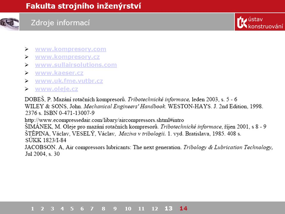 Zdroje informací www.kompresory.com www.kompresory.cz