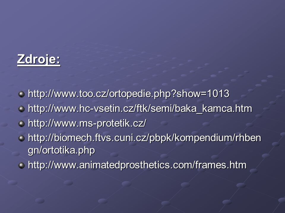 Zdroje: http://www.too.cz/ortopedie.php show=1013