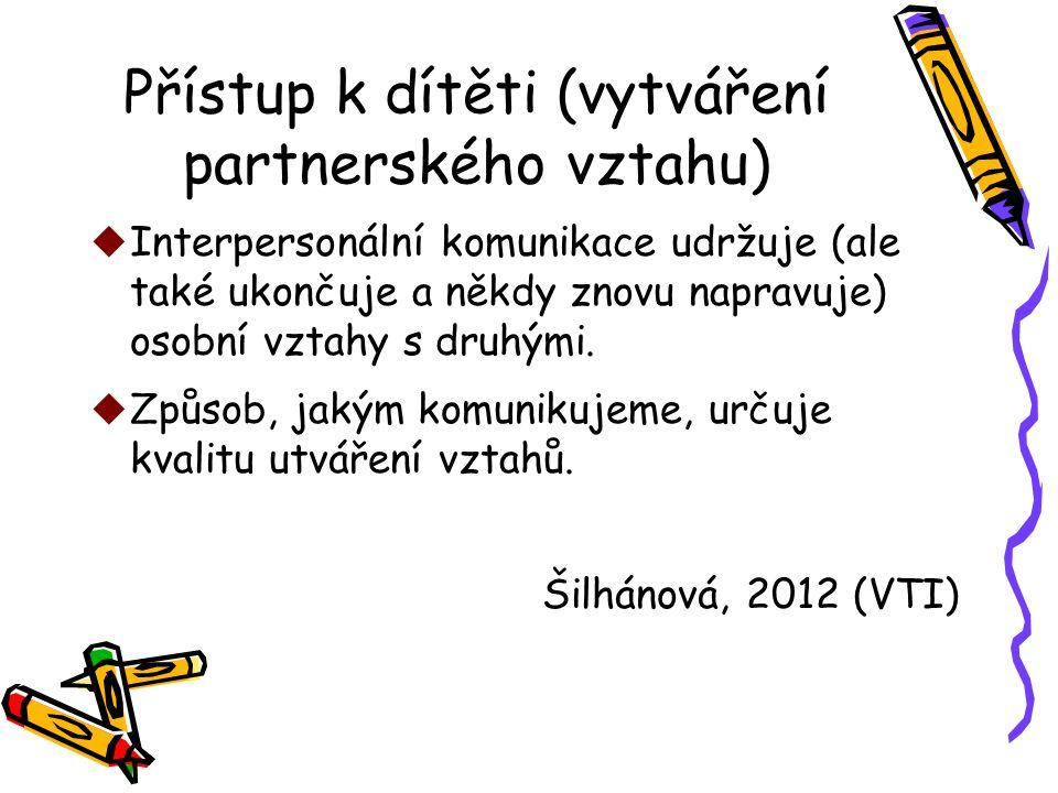 Přístup k dítěti (vytváření partnerského vztahu)