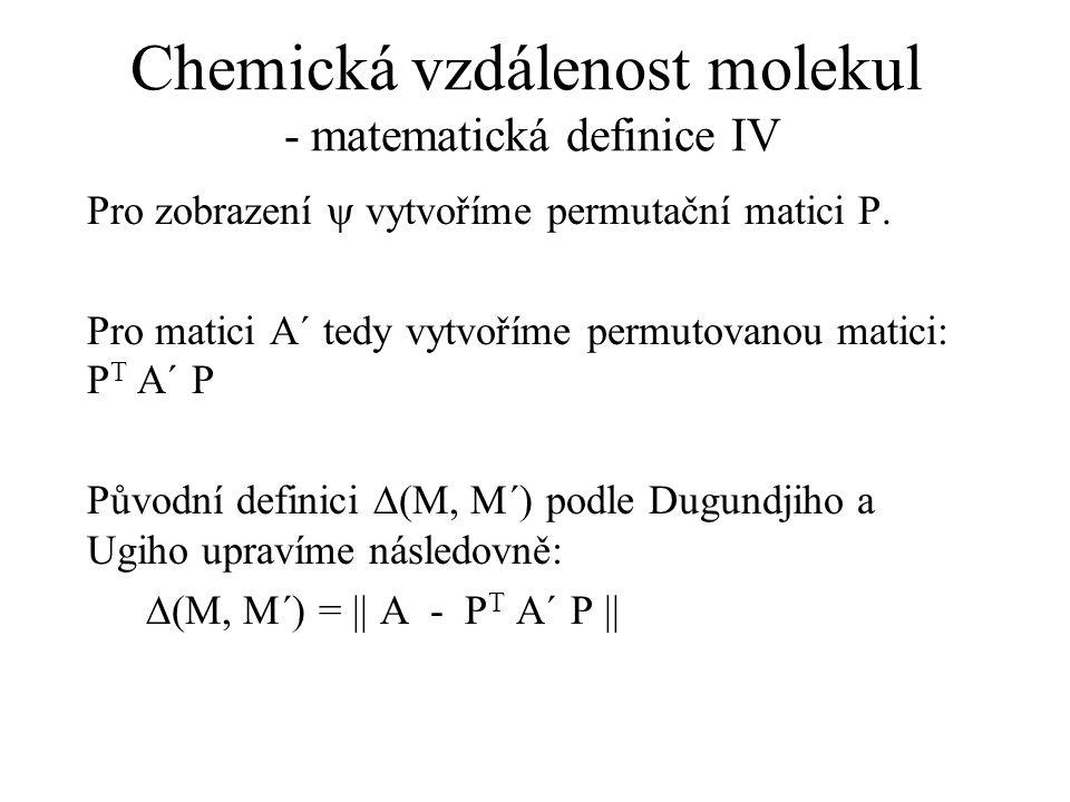 Chemická vzdálenost molekul - matematická definice IV