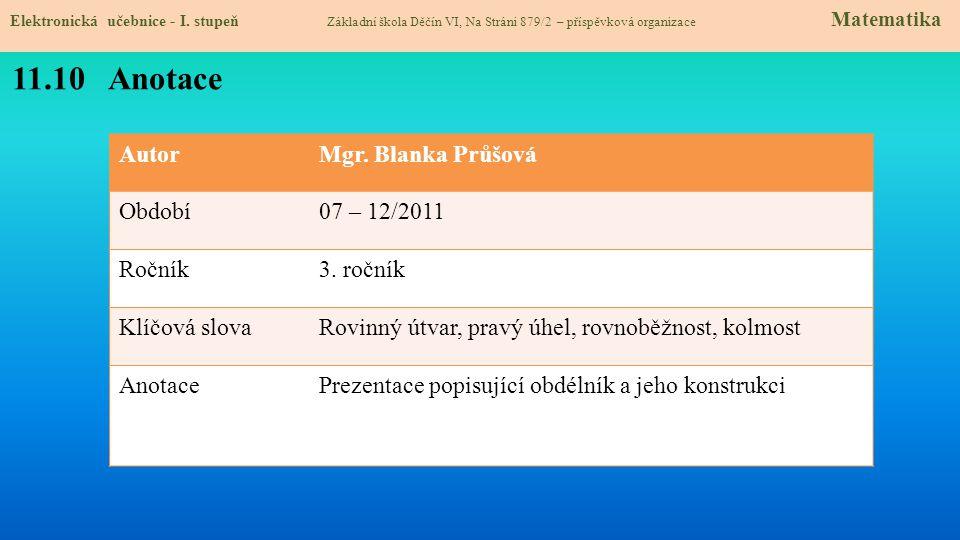 11.10 Anotace Autor Mgr. Blanka Průšová Období 07 – 12/2011 Ročník