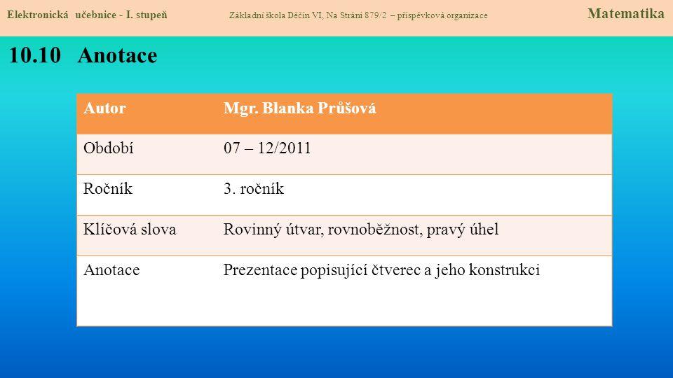 10.10 Anotace Autor Mgr. Blanka Průšová Období 07 – 12/2011 Ročník