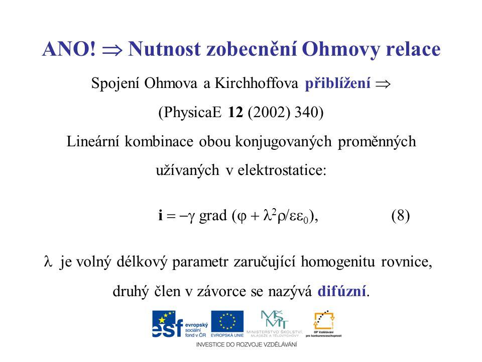 ANO!  Nutnost zobecnění Ohmovy relace