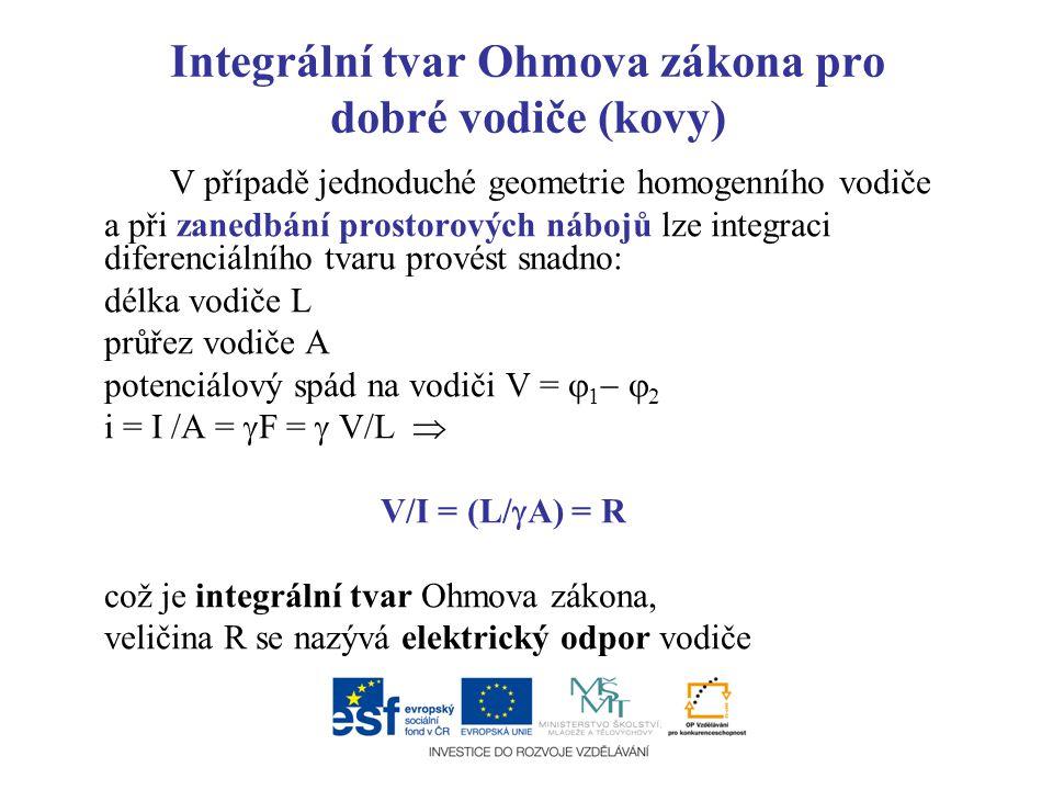 Integrální tvar Ohmova zákona pro dobré vodiče (kovy)