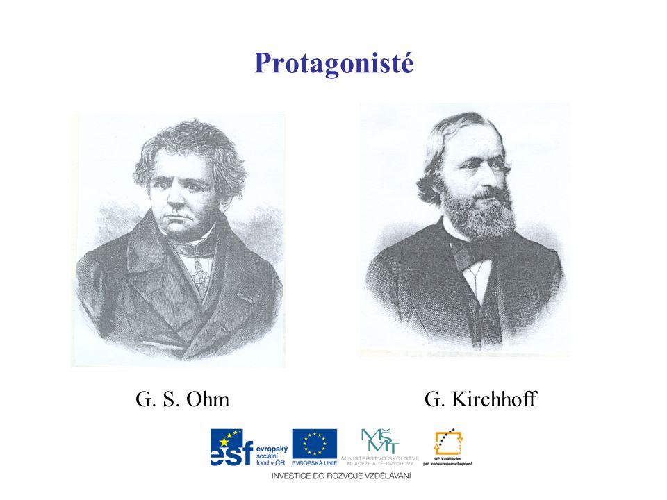 Protagonisté G. S. Ohm G. Kirchhoff