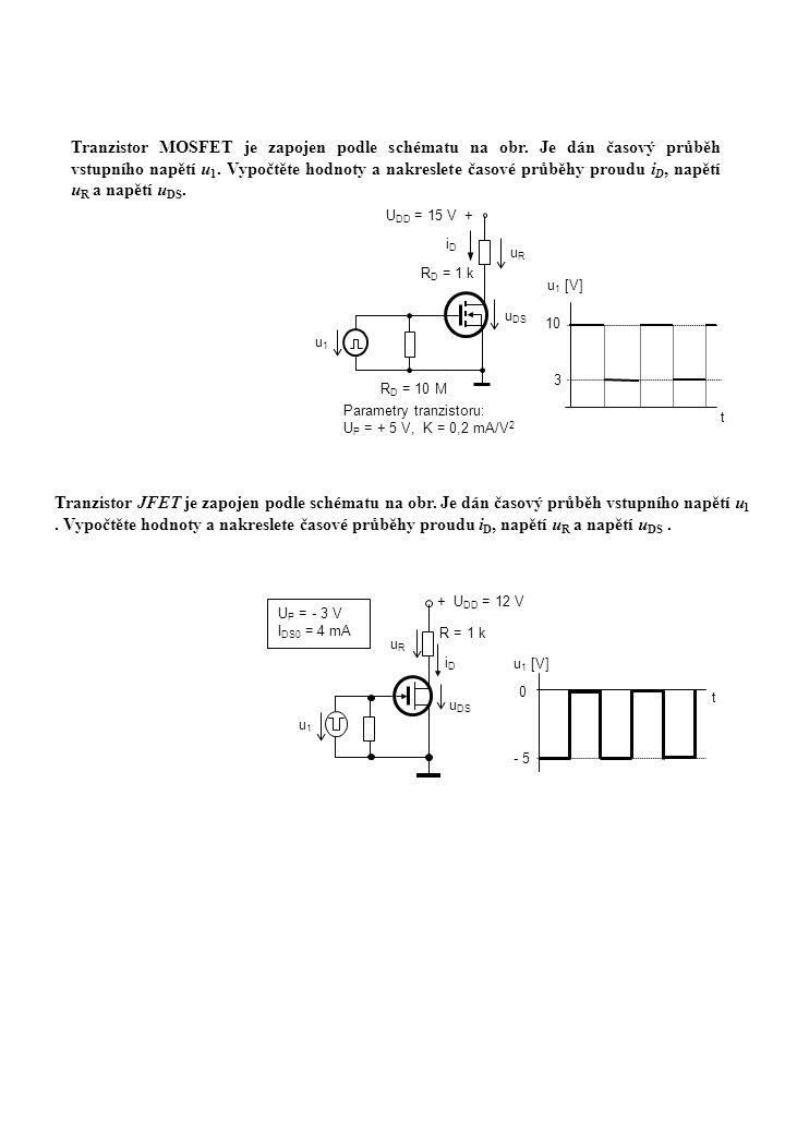 Tranzistor MOSFET je zapojen podle schématu na obr