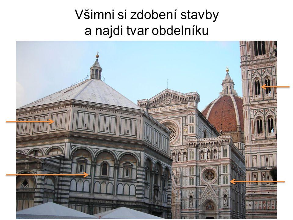 Všimni si zdobení stavby a najdi tvar obdelníku