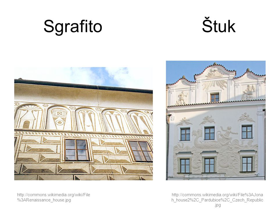 Sgrafito Štuk http://commons.wikimedia.org/wiki/File%3ARenaissance_house.jpg.
