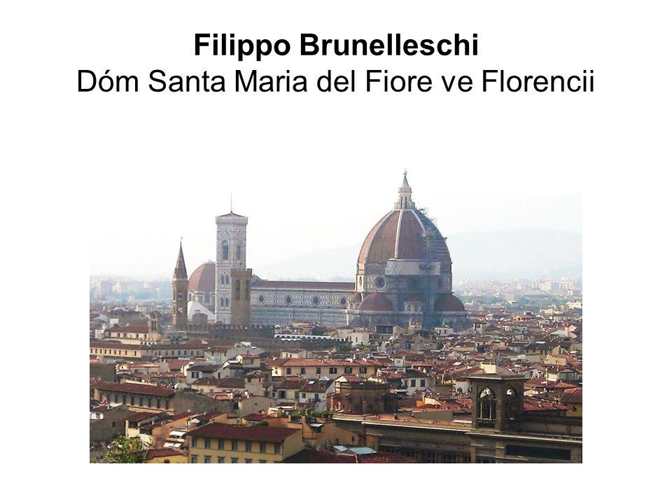 Filippo Brunelleschi Dóm Santa Maria del Fiore ve Florencii