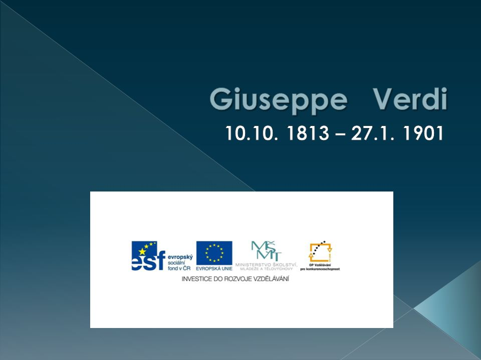 Giuseppe Verdi 10.10. 1813 – 27.1. 1901